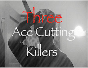 Three Ace Cutting Killers