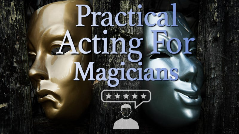 Practical Acting for Magicians