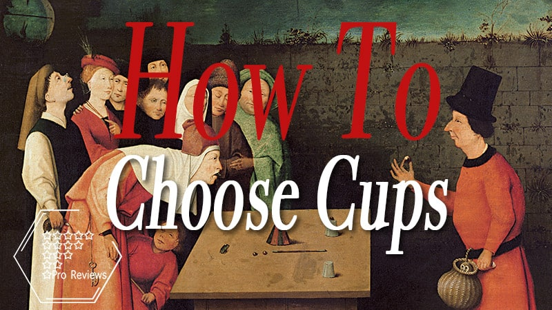 How to Choose Cups