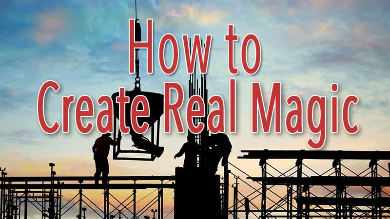 How to Create Real Magic