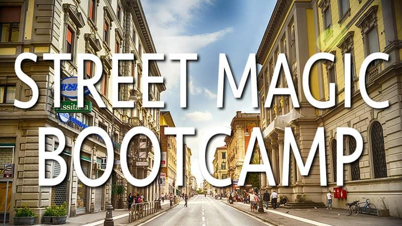 Street Magic Bootcamp