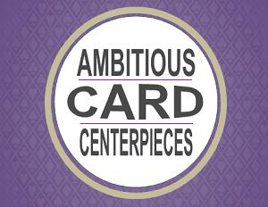 Ambitious Card Centerpieces