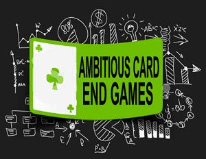 Ambitious Card Endgames