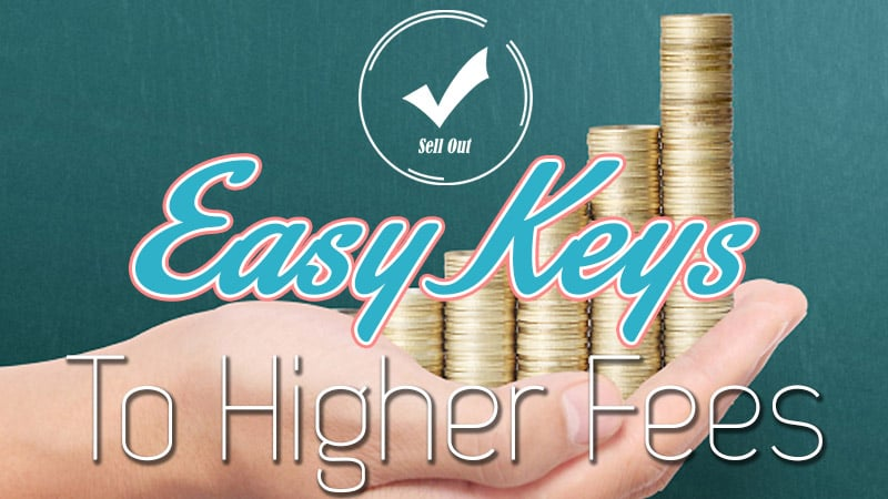 Easy Keys to Higher Fees
