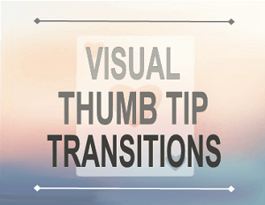 Visual Thumb Tip Transitions