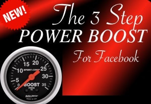 The '3 Step' Power Boost for Facebook