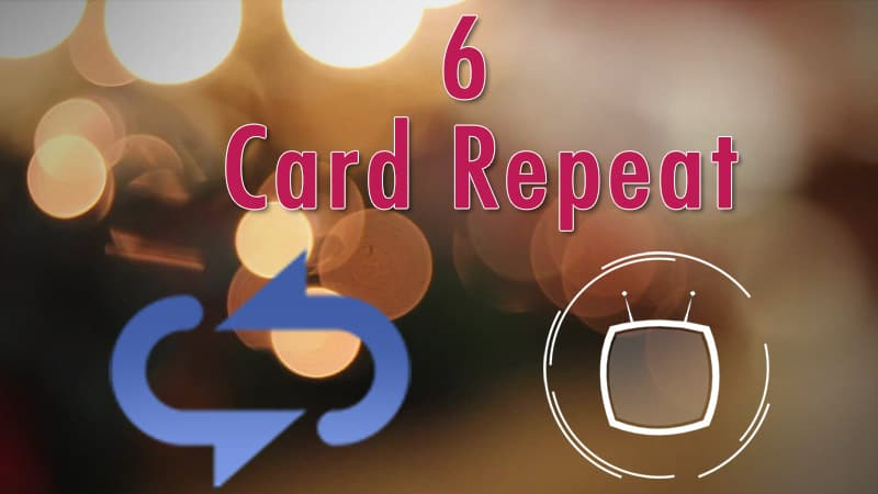 6 Card Repeat