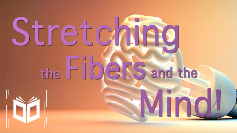 Stretching Fibers and The Mind!