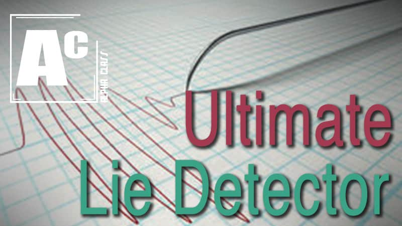 The Ultimate Lie Detector