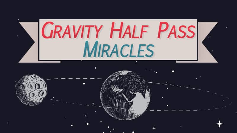 Gravity Half Pass Miracles