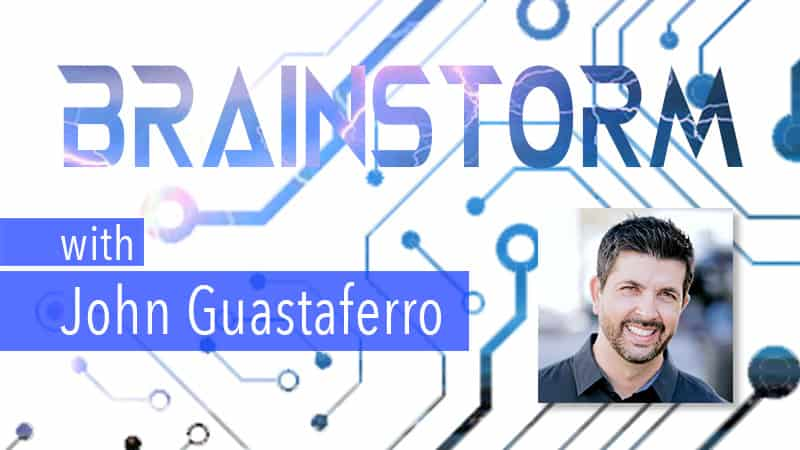 Brainstorm with John Guastaferro