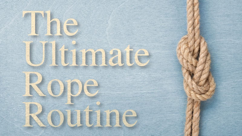Ultimate Rope Routine