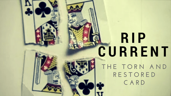 Rip Current: The Torn & Restored Card