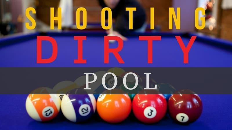 Shooting Dirty Pool