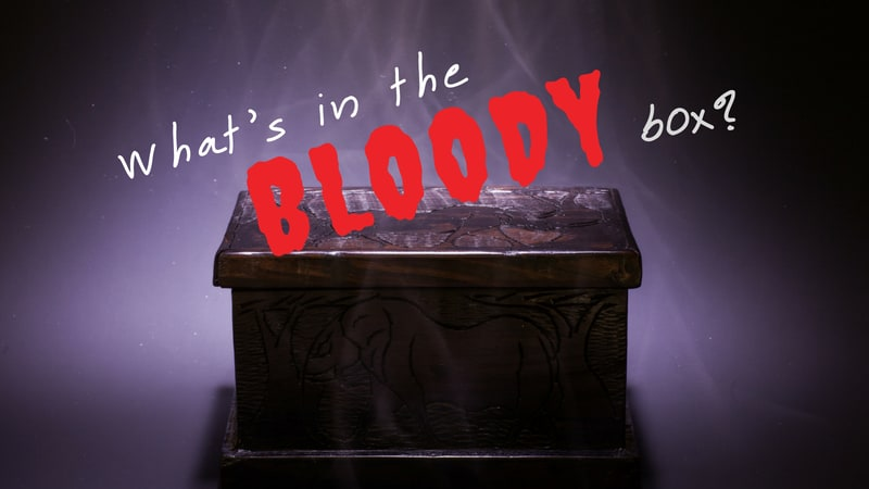 What's in the Bloody Box?