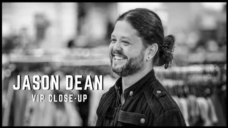 Jason Dean: VIP Close-up