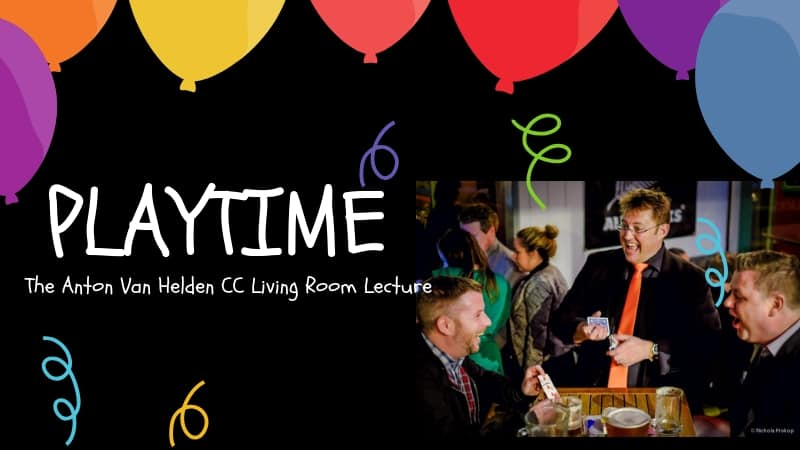 Playtime - Anton Van Helden Living Room Lecture