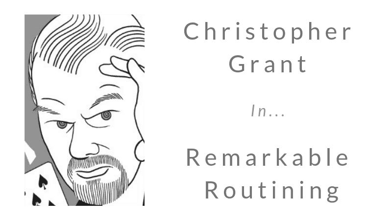 Christopher Grant: Remarkable Routining