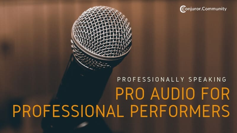 Pro Audio for Professional Performers
