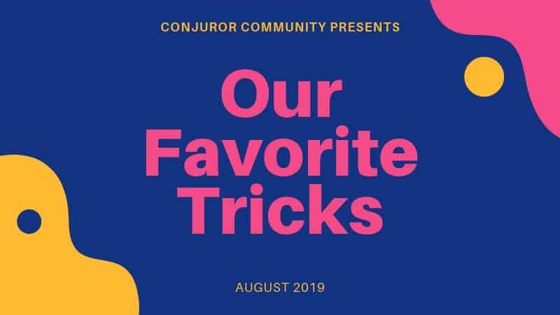 Our Favorite Tricks (August 7th)