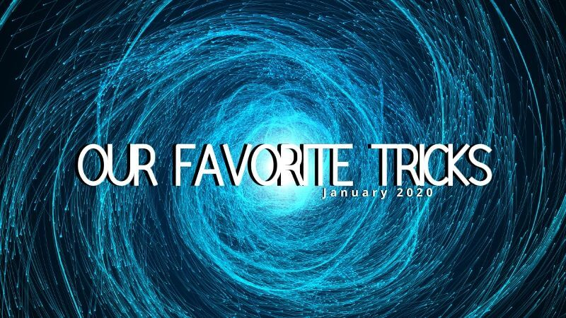 Our Favorite Tricks (January 22nd)
