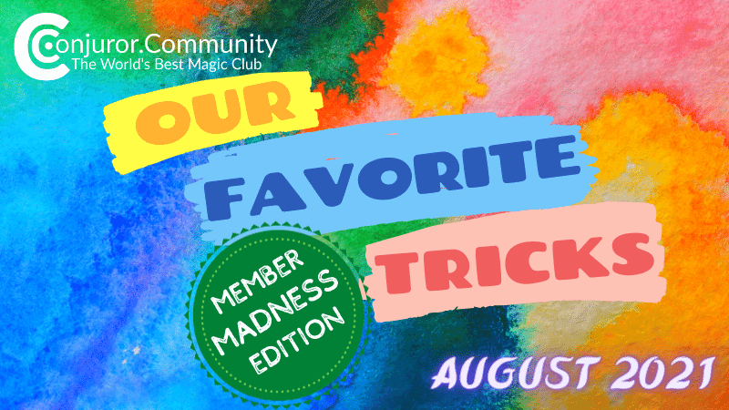 Our Favorite Tricks: Member Madness Edition! (August 11th)